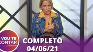 Vou Te Contar (04/06/2021) | Completo