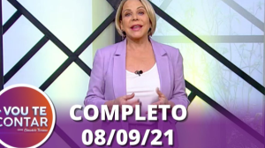 Vou Te Contar (08/09/2021) | Completo