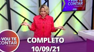 Vou Te Contar (10/09/2021) | Completo