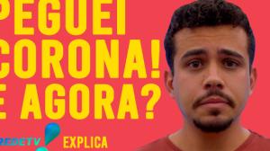 ESTOU COM CORONAVÍRUS E AGORA? REDETV! EXPLICA #02