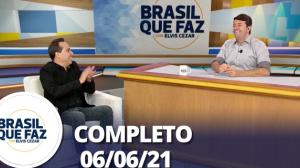 Brasil Que Faz (06/06/21) | Completo