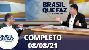 Brasil Que Faz (08/08/21) | Completo