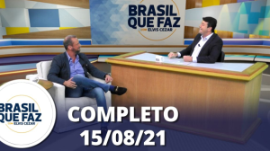 Brasil Que Faz (15/08/21) | Completo