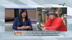 'Ele nunca me bateu', diz Mara Maravilha sobre o ex-namorado Roy
