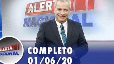 Alerta Nacional (01/06/20) | Completo
