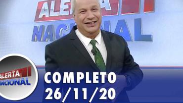 Alerta Nacional (26/11/20) | Completo