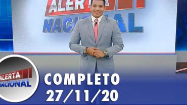 Alerta Nacional (27/11/20) | Completo
