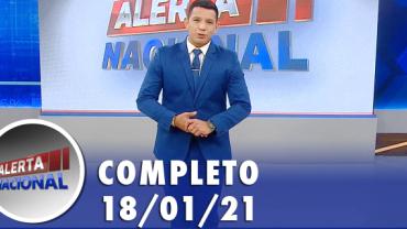 Alerta Nacional (18/01/21) | Completo