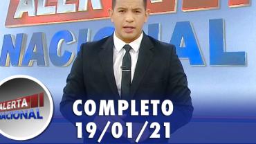Alerta Nacional (19/01/21) | Completo