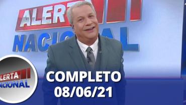 Alerta Nacional (08/06/21) | Completo