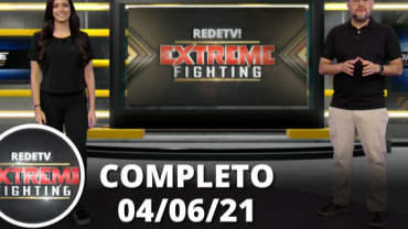 Extreme Fighting (04/06/21) | Completo