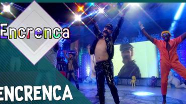 Encrenca (19/01/2020) Completo