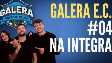 Galera Esporte Clube #4 (01/09/21) | Completo