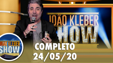 João Kléber Show (24/05/2020) Completo