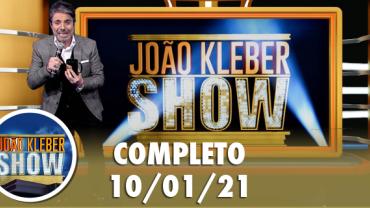 João Kléber Show (10/01/2021) Completo