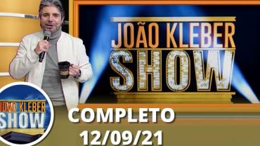 João Kléber Show (12/09/21)   Completo