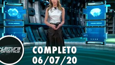 Assista à íntegra do Leitura Dinâmica de06 de julho de 2020