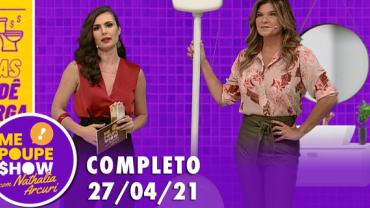 Me Poupe Show (27/04/21)   Completo
