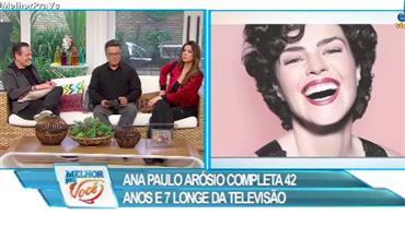 Ana Paula Arósio completa 42 anos e 7 longe da televisão