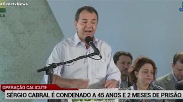 Cabral é condenado a mais de 45 anos de prisão