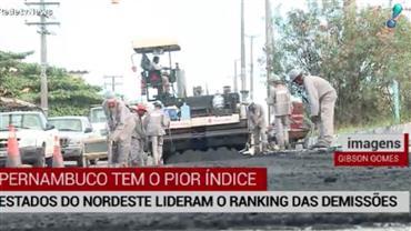 Estados do Nordeste lideram as demissões no Brasil