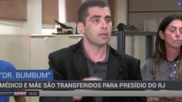 """""""Doutor Bumbum"""" a mãe são transferidos para presídio do Rio de Janeiro"""