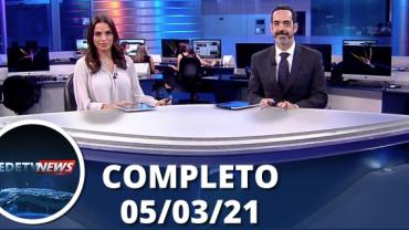 Assista à íntegra do RedeTV News de 05 de março de 2021