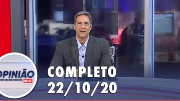 Opinião no Ar (22/10/2020) | Completo