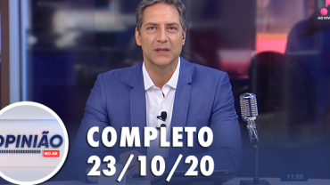 Opinião no Ar (23/10/2020)   Completo