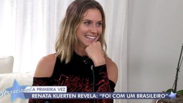 """Renata Kuerten revela que perdeu a virgindade em Paris """"com um brasileiro"""""""
