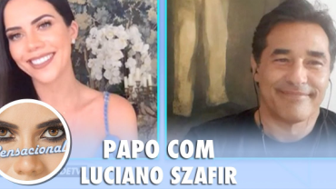Sensacional: entrevista completa com Luciano Szafir (19/11/20)