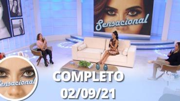 Sensacional (02/09/21) | Completo