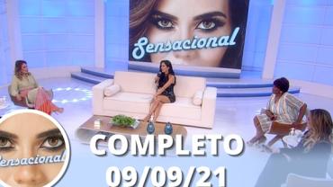 Sensacional (09/09/21) | Completo