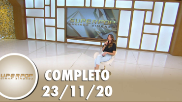 SuperPop: Estelionato sentimental (23/11/20) | Completo