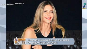 """""""Não admito"""": Fernanda Lima não deixa os filhos cantarem funk"""