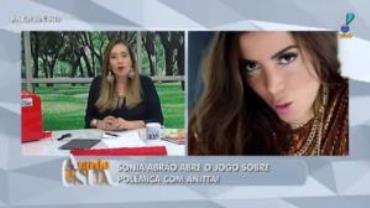 Sonia Abrão esclarece o 'bem feito' que falou a Anitta