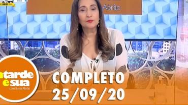 A Tarde é Sua (25/09/20) | Completo