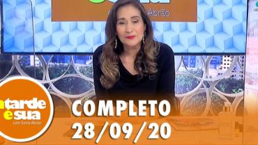 A Tarde é Sua (28/09/20) | Completo