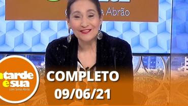 A Tarde é Sua (09/06/21)   Completo