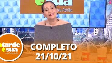 A Tarde é Sua (21/10/21) | Completo