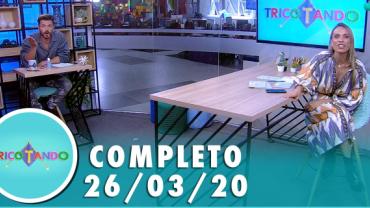 Tricotando (26/03/2020) | Completo