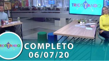 Tricotando (06/07/2020) | Completo