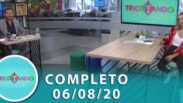 Tricotando (06/08/2020)   Completo