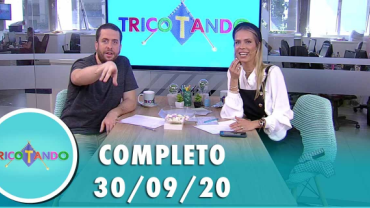 Tricotando (30/09/2020) | Completo