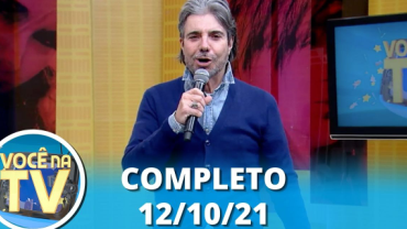Você na TV (12/10/21)   Completo