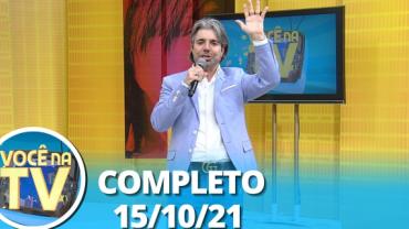 Você na TV (15/10/21)   Completo