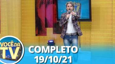 Você na TV (19/10/21)   Completo