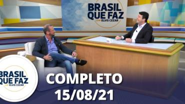 Brasil Que Faz (15/08/21)   Completo
