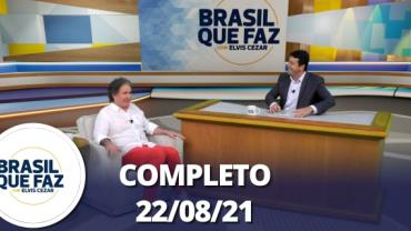 Brasil Que Faz (22/08/21)   Completo