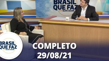 Brasil Que Faz (29/08/21)   Completo